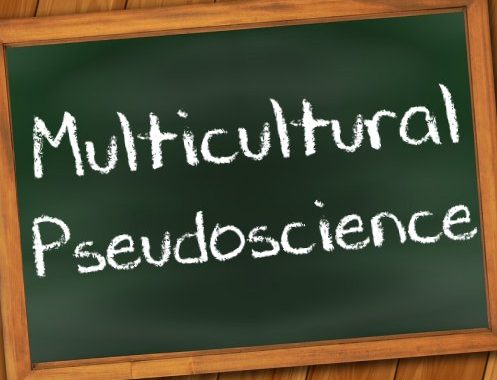 Spreading Scientific Illiteracy Among Minorities – Part I: Multicultural Pseudoscience